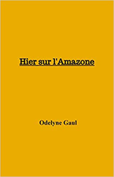 Hier L'amazone, Odile Colomb